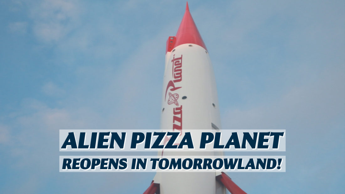 Renovated Alien Pizza Planet Reopens in Tomorrowland at the Disneyland Resort